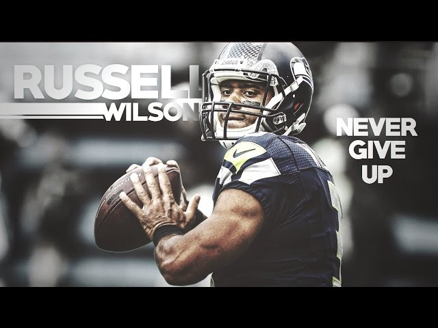 Russell Wilson - Never Give Up