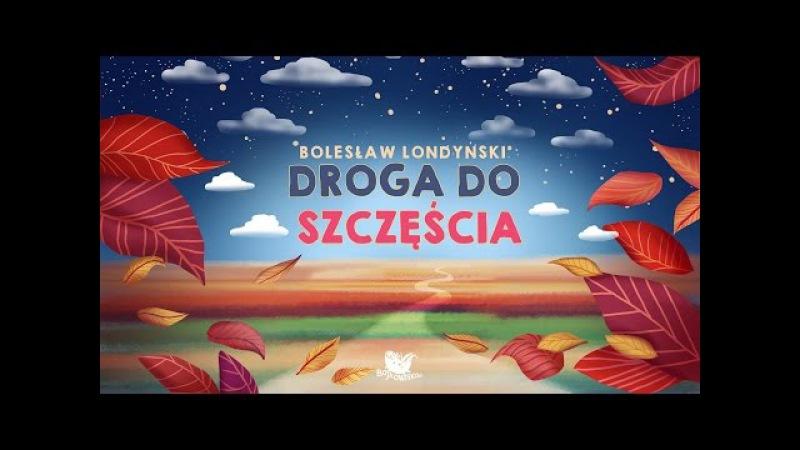 DROGA DO SZCZĘŚCIA – Bajkowisko.pl – słuchowisko – bajka dla dzieci (audiobook)