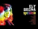 Ely Bruna - Synesthesia (Full Album Soul Lounge Nu Jazz Bossa Covers)