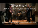 25 or 6 to 4 – Chicago (Leonid Friends сover)