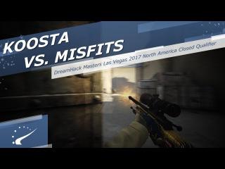 Koosta vs. Misfits - DreamHack Masters Las Vegas 2017 North America Closed Qualifier