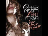 Offer Nissim feat Maya- Only you