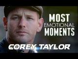 Кори Тейлор - Самые эмоциональные моменты