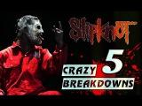 Slipknot - 5 Crazy Breakdowns