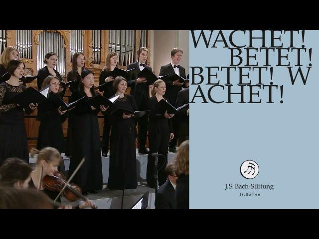 J.S. Bach - Cantata BWV 70 - Wachet! Betet! Betet! Wachet! - 1 - Chorus (J. S. Bach Foundation)
