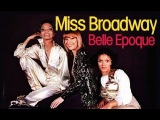 Belle Epoque ~ Miss Broadway (1977)