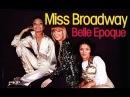 Belle Epoque ~ Miss Broadway (1977)