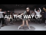 All The Way Up - Fat Joe, Remy Ma Mina Myoung Choreography