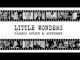 Little Wonders Classic Actors &amp Actresses