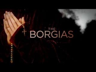 БОРДЖИА (The Borgias) трейлер сериала