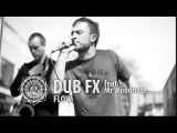 Dub FX 18:04:2009 Flow feat. Woodnote