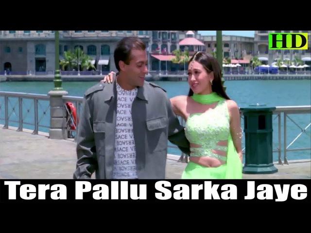 Tera Pallu Sarka Jaye Song | Dulhan Hum Le Jayenge | Salman Khan | Karisma Kapoor