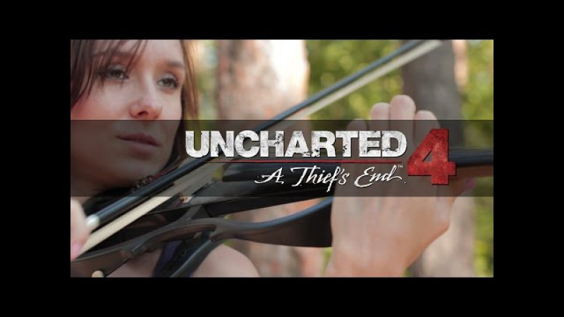 Uncharted 4 - A Thiefs End (Anastasia Soina violin)