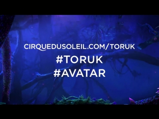 TORUK — The First Flight by Cirque du Soleil