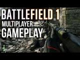 Battlefield 1 геймплей в мультиплеере