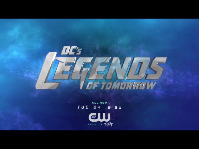 Расширенное промо сериала «Легенды завтрашнего дня — DC's Legends of Tomorrow». Сезон 2 Серия 11.