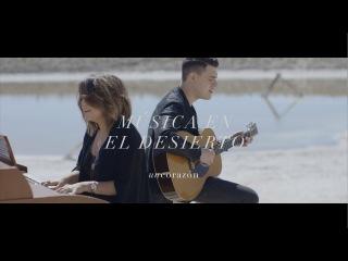 Un Corazón - Música En El Desierto (Video Oficial)