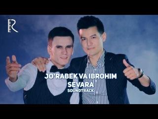 Jo'rabek Qodirov va Ibrohim Hamidov - Sevara | Журабек ва Иброхим - Севара (soundtrack)