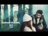 Sarvar va Komil - Ayt (tizer) | Сарвар ва Комил - Айт (тизер)