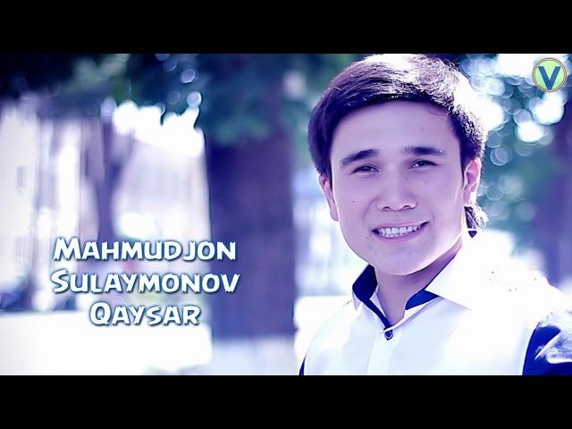 Mahmudjon Sulaymonov - Qaysar | Махмуджон Сулаймонов - Кайсар