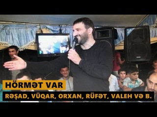 HÖRMƏT VAR 2016 (Rəşad, Orxan, Vüqar, Rüfət, Valeh və b.) Meyxana