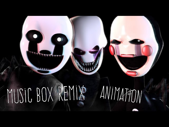 [SFM/FNAF/Music] - Music Box Remix Animated -