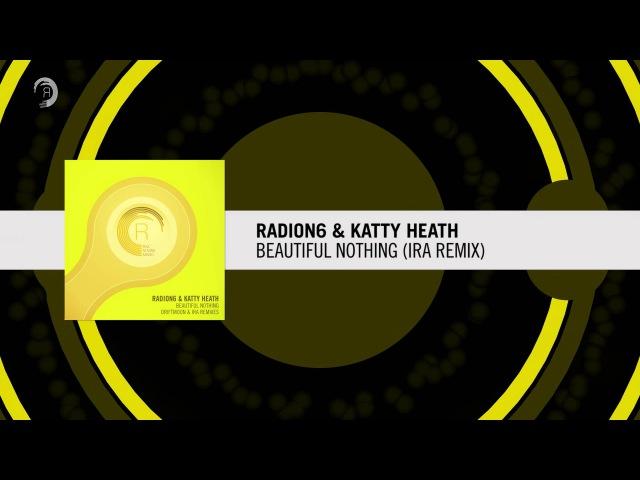 Radion6 Katty Heath - Beautiful Nothing (IRA' Remix)