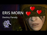 Eris Morn - Destiny Parody Video (