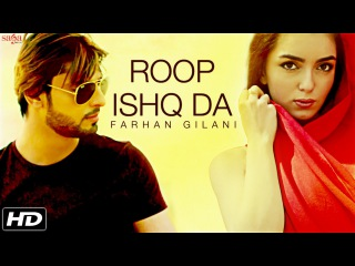 New Hindi Song 2016 || Roop Ishq Da || Farhan Gilani || Official Full Song || Bollywood Songs