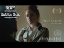 Короткометражка «Интерлюдия» Озвучка DeeAFilm