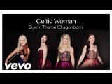Celtic Woman - Skyrim Theme (Dragonborn) (Audio)