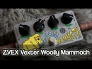 ZVEX Vexter Woolly Mammoth   bass fuzz, great for guitar