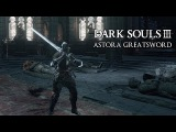 Astora Greatsword Random Invasions Dark Souls III