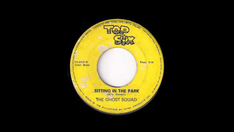 The Ghost Squad - Sitting In The Park [Top Six] 1967 Garage Soul 45
