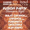 FUSION PARTY SHAMANIC NIGHT IN ISOUL 10.02