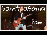 SAINT ASONIA - PAIN  LIVE  ADAM GONTIER  2016