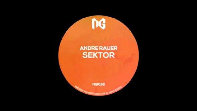 Andre Rauer - Sektor (Original Mix)