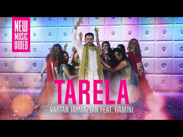 Vartan Taymazyan Feat Kamini - Tarela (Official Music Video) 2017 HD ( Лучшие Армянские Песни ) vk.com/haymusic 2017