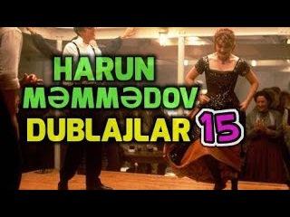 Harun Memmedov - En Gulmeli Dublaj videolar 15 Azeri prikol 2017