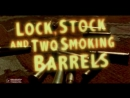 Карты, деньги, два ствола | Lock, Stock and Two Smoking Barrels