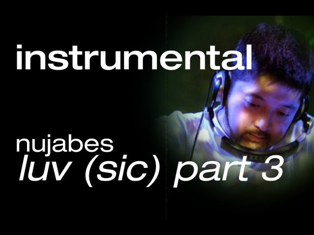 Luv Sic Part 3 [Instrumental (Updated!)] Nujabes Shing02