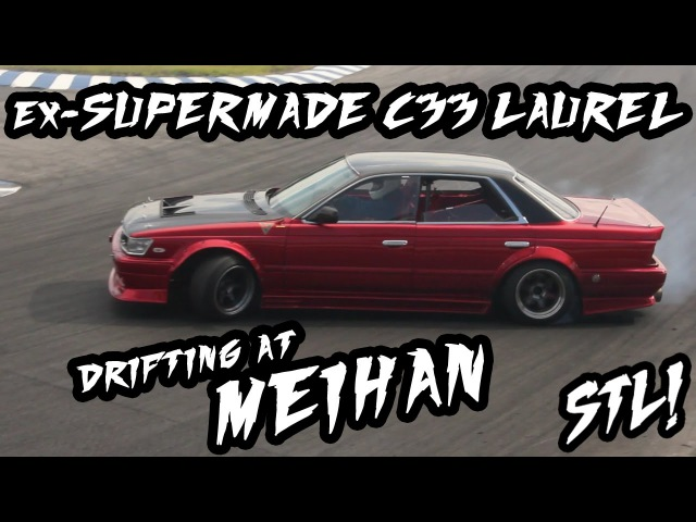 Ex-SuperMade C33 Laurel Drifting at Meihan