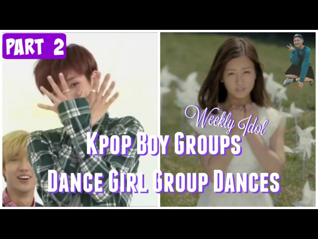 PART 2 || Kpop Boy Groups Dancing Girl Group Dances || WEEKLY IDOL EDITION