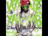 Lil Wayne - Pour Up YMCMB 2016
