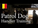 Belgian Police K-9 Unit - Patrol Dog Handler Training