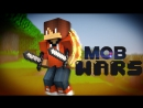 Minecraft Mob Wars 8 (ТАЩЕРЫ CYKA BLEAT)