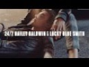 24/7 Hailey Baldwin & Lucky Blue Smith