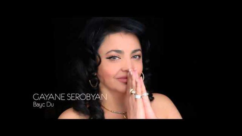 Gayane Serobyan - Bayc Du