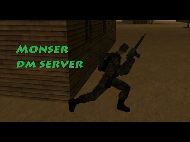Monser DM Gameplay (SA:MP)