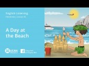 Learn English Listening | Elementary - Lesson 65.   A Day at the Beach